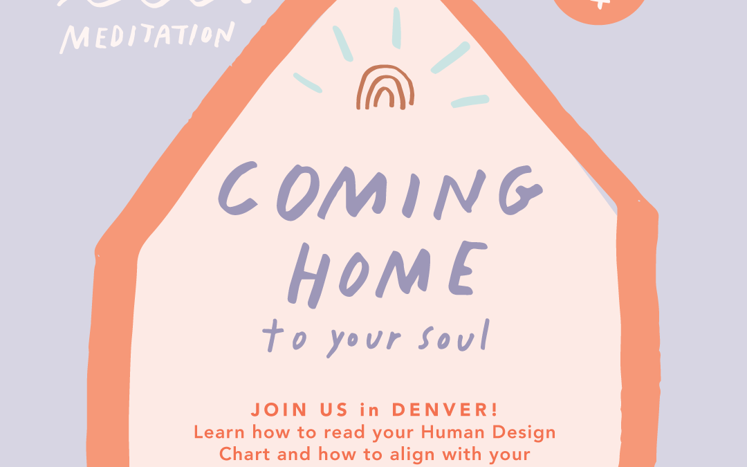 Coming Home to Your Soul Workshop