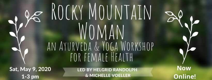 Workshop Recording & Materials- Rocky Mountain Woman: Ayurveda & Yoga Online Workshop for Female Health