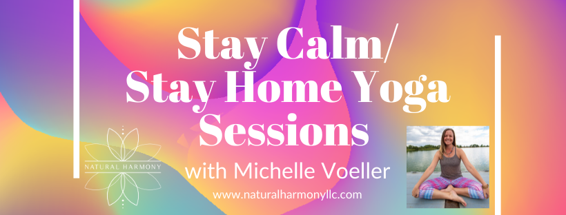Stay Calm / Stay Home Online Yoga Sessions with Michelle